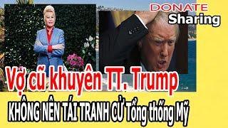 V,ợ c,ũ kh,u,y,ê,n TT. Trump KH,Ô,NG NÊN T,Á,I TR,A,NH C,Ử Tổng thống Mỹ