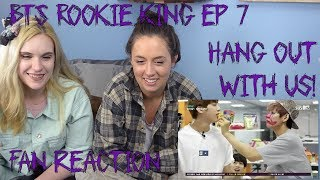 Hang Out With Us!: BTS Rookie King Ep. 7 (Fan Reaction)