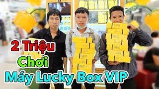 LamTV - Cầm 2 Triệu Đồng Chơi Máy Lucky Box VIP Săn Iphone XS Max