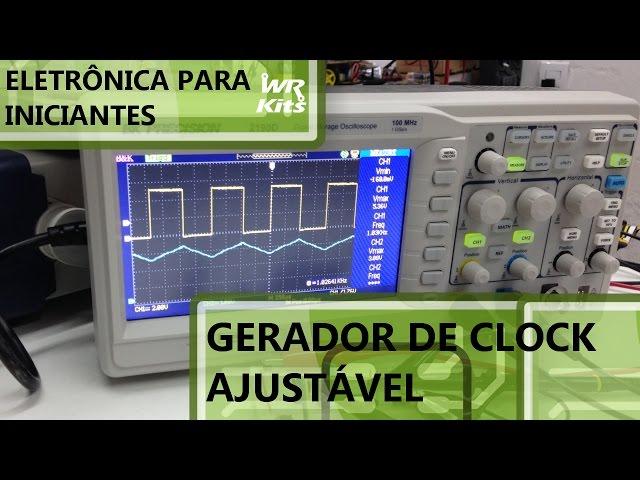 FAÇA UM GERADOR DE CLOCK AJUSTÁVEL | Eletrônica para Iniciantes #043