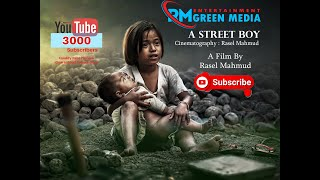 The Most Beautiful Heart Teaching (Short Film) A STREET BOY Directed by Rasel Mahmud 2018
