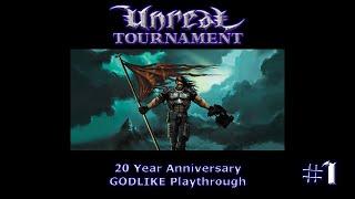 Unreal Tournament - 20 Year Anniversary GODLIKE Playthrough #1