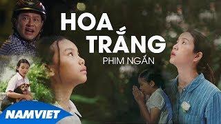 Phim Ngắn 2019 Hoa Trắng - Tấn Beo, Hanna Quỳnh | Phim Ngắn Hay Và Mới Nhất 2019