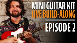Watch the Trade Secrets Video, How to Build a Mini Guitar Kit Step-by-Step (Episode 2)