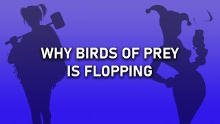 Birds Of Prey Flops? - The REAL Reason
