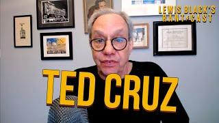 Lewis Black's Rantcast - Ted Cruz