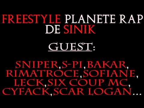 Freestyle Planete Rap de Sinik   Guest   Sniper S Pi Bakar Rimatroce Sofiane Leck Six coup MC Cyfack Scar Logan