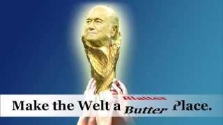 Make the Welt a Butter Place!