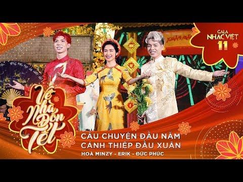 Liên khúc: Câu Chuyện Đầu Năm - Hòa Minzy, Erik, Đức Phúc   Gala Nhạc Việt 11 (Official)