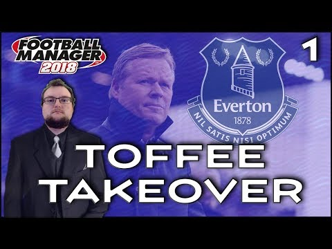 Toffee Takeover | Episode 1 | An Introduction | Football Manager 2018