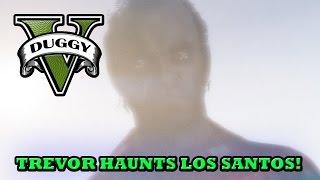 Trevor's Ghost Haunts Los Santos! (GTA V Rockstar Editor)