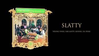 Young Stoner Life, Young Thug & Gunna - Slatty (feat. Yak Gotti & Lil Duke) [Official Audio]