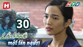 Lẩn Khuất Một Tên Người – Tập 30 | Phim Tâm Lý Việt Nam Hay Nhất 2017
