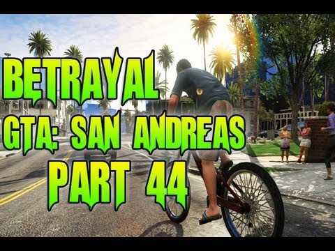 GTA: San Andreas - Betrayal - Playthrough ( Part 44 ) - Smashpipe Film