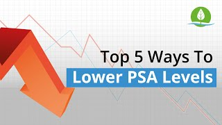 Top 5 Natural Ways to Lower PSA Levels (FAST!)