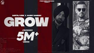 Grow – Sartaj Virk Ft Garry Sandhu Video HD