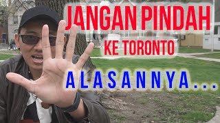 5 Alasan Jangan Pindah Ke Toronto, Kanada