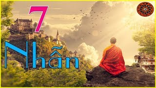 Đức Nhẫn-Ai mà muốn thành công có 7 điều nhất định phải nhẫn  Lời dạy người xưa