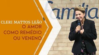 29/05/19 - O Amor Como Remédio ou Veneno - Cleri Mattos Leão