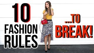 10 FASHION RULES YOU SHOULD BREAK!