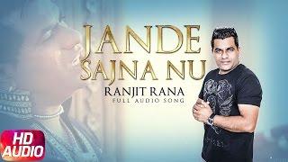 Jande Sajna Nu – Ranjit Rana