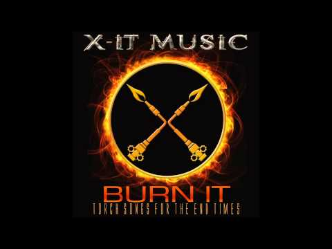 X-IT MUSIC - Burn It (back ends demo)