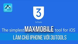 Làm chủ iPhone với 3uTools