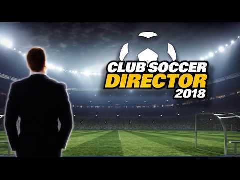 Club Soccer Director 2018 - Club Football Manager 2 0 8e