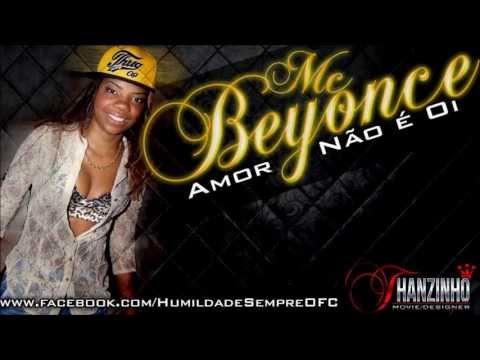 Baixar MC Beyonce - Amor Não é Oi ♪♫ ( Lançamento 2013 )