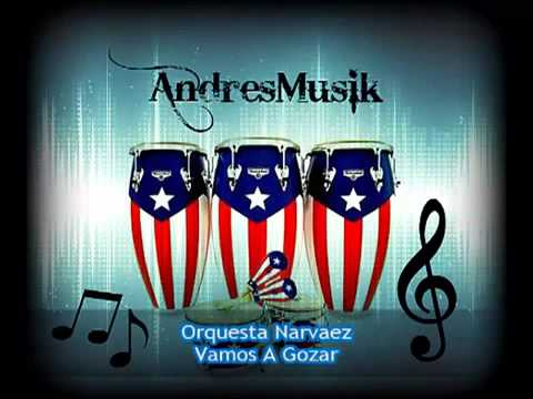 Vamos A Gozar   Orquesta Narvaez