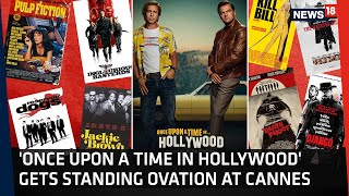 Quentin Tarantino's 'Once Upon A Time In Hollywood' Wins Applause After Cannes 2019 Premiere