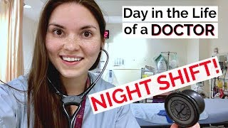 Day in the Life of a DOCTOR: NIGHT SHIFT!