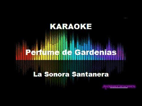 Karaoke - Perfume de Gardenias, Sonora Santanera