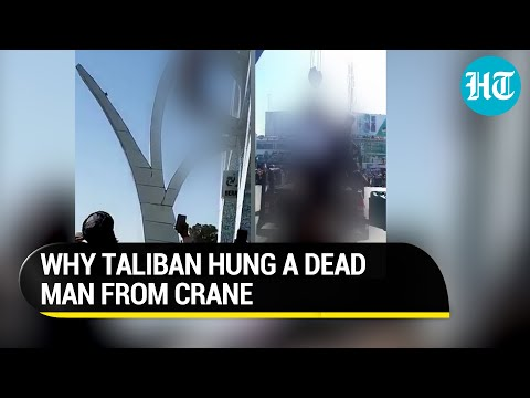 Brutal Taliban back: Man accused of kidnapping shot dead and hung from crane in public