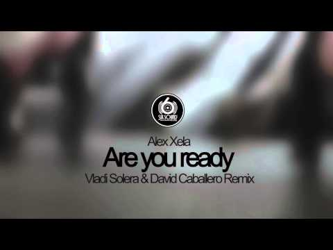 Alex Xela - Are you ready (Vladi Solera & David Caballero Remix)