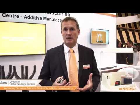 Renishaw Solutions Centres for additive manufacturing (3D printing)