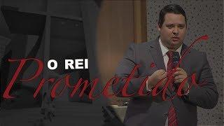 03/02/19 - O Rei prometido - Pr. Adriano Camargo - Tema 1