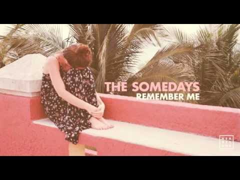 The Somedays - Remember Me