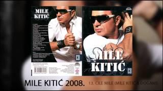 Mile Kitic - Cile mile - (Audio 2008)