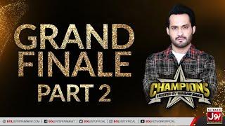 Champions With Waqar Zaka Grand Finale Part 2 | Champions BOL House | Waqar Zaka Show