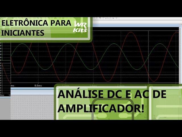 ANÁLISE DC E AC DE AMPLIFICADOR RÁPIDO E FÁCIL! | Eletrônica para Iniciantes #147