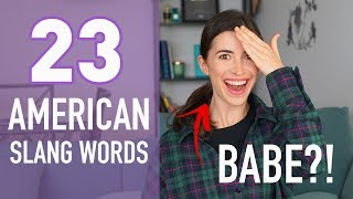 23 AMERICAN SLANG WORDS that You Need to Know (AMERICAN ENGLISH)