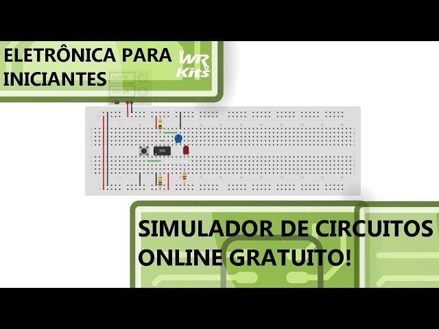 SIMULADOR ONLINE EXCELENTE PARA INICIANTES! | Eletrônica para Iniciantes #158