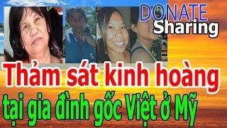 Th,ả,m s,á,t k,i,nh h,o,à,ng t,ạ,i gi,a đ,ì,nh g,ố,c Việt ở M,ỹ - Donate Sharing