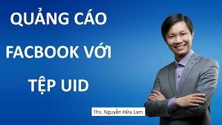 Hướng dẫn tự chạy quảng cáo facebook 2019 mới nhất với UID