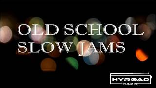 Old School Slow Jams Vol. 5 - HYROADRadio.com