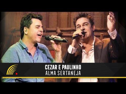 Baixar Cezar e Paulinho - Alma Sertaneja - Show Completo - HD - Oficial