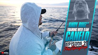 Andy Ruiz Jr Training With Team Canelo + Fishing Trip (Episode 2)