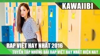 Tuyển Tập Rap Hay Và Buồn Nhất Năm 2017 (Rap Việt Tuyển Chọn 2017)