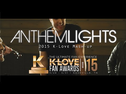 2015 K-LOVE Fan Awards: Songs of the Year (by Anthem Lights)